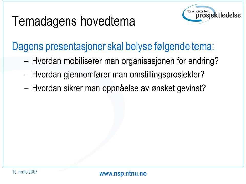 Temadagens hovedtema Dagens presentasjoner skal belyse følgende tema: