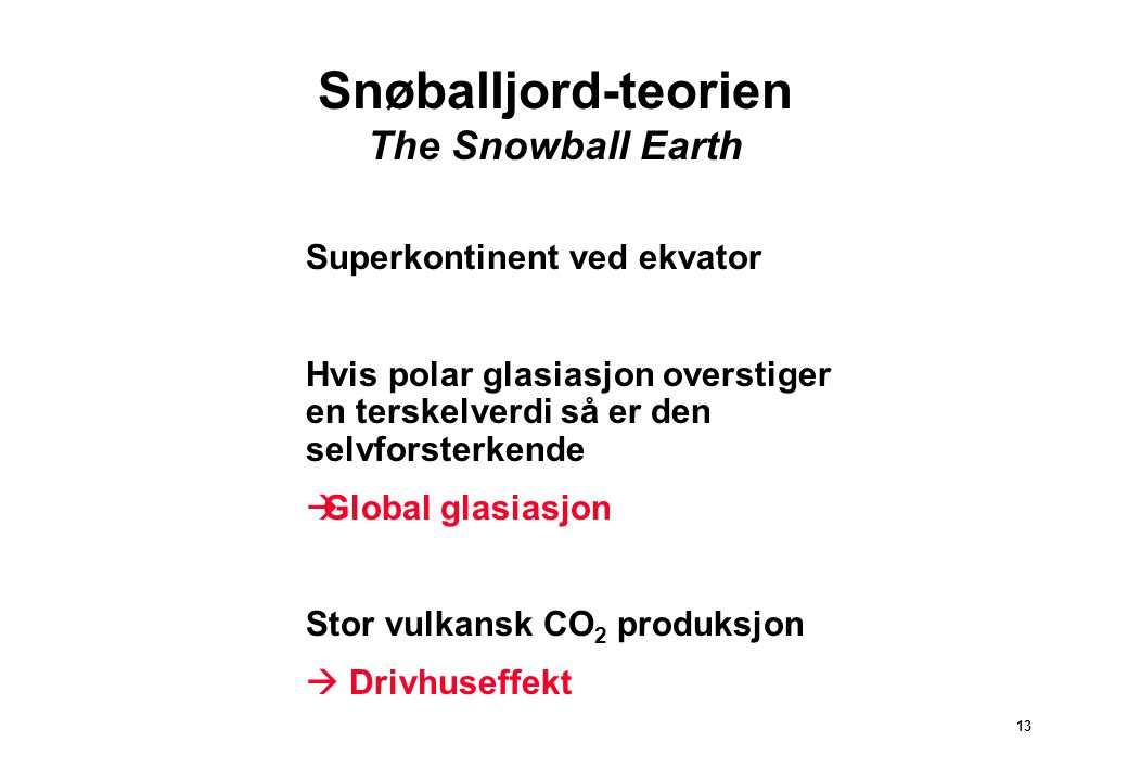Snøballjord-teorien The Snowball Earth