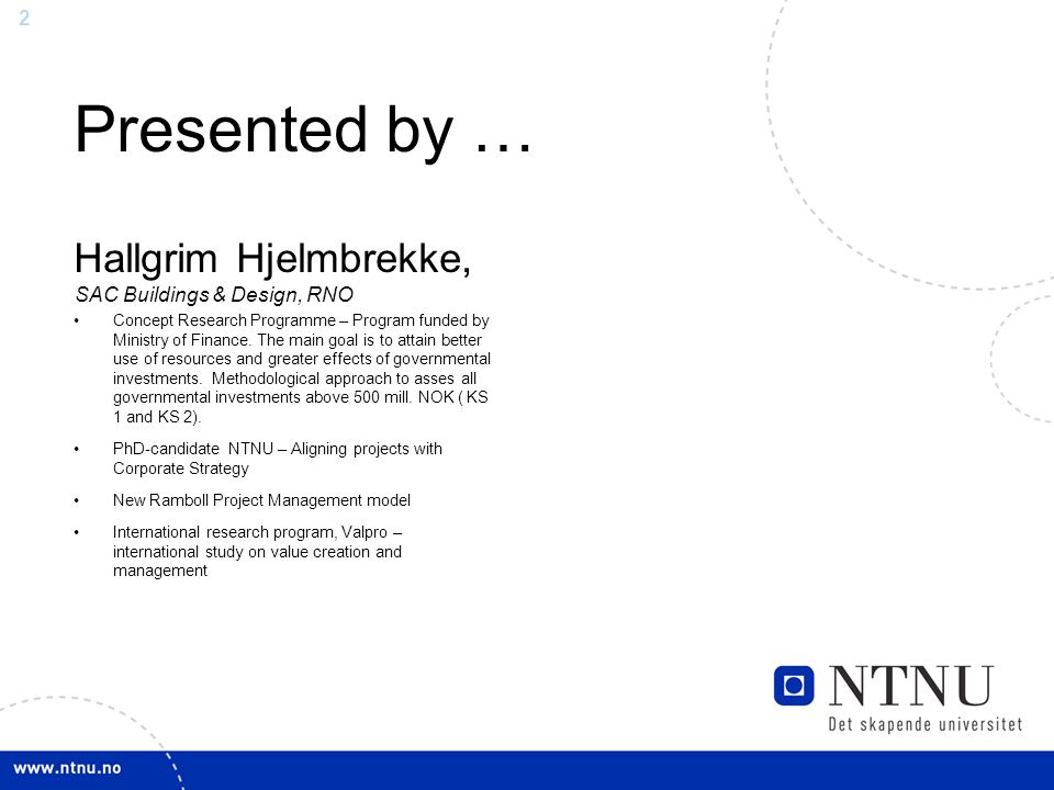 Presented by … Hallgrim Hjelmbrekke, SAC Buildings & Design, RNO