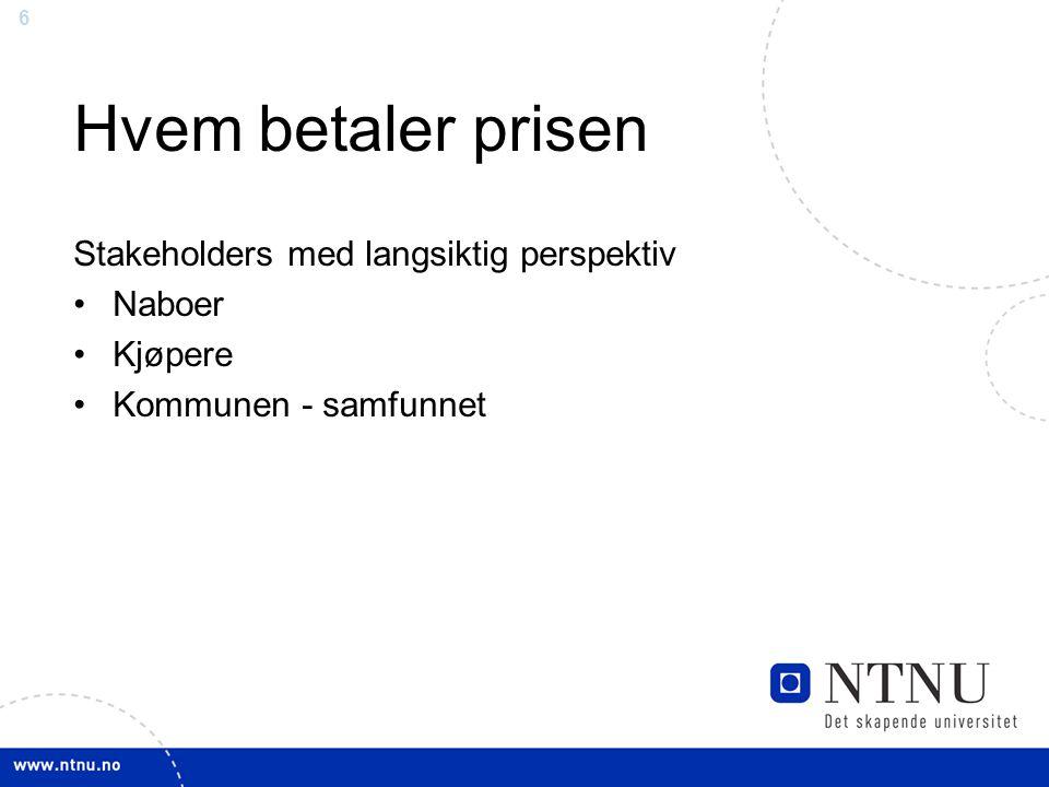 Hvem betaler prisen Stakeholders med langsiktig perspektiv Naboer