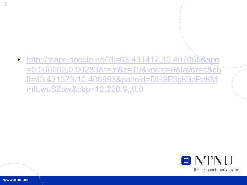 http://maps. google. no/. ll=63. 431417,10. 407065&spn=0. 000002,0