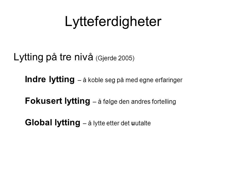 Lytteferdigheter Lytting på tre nivå (Gjerde 2005)