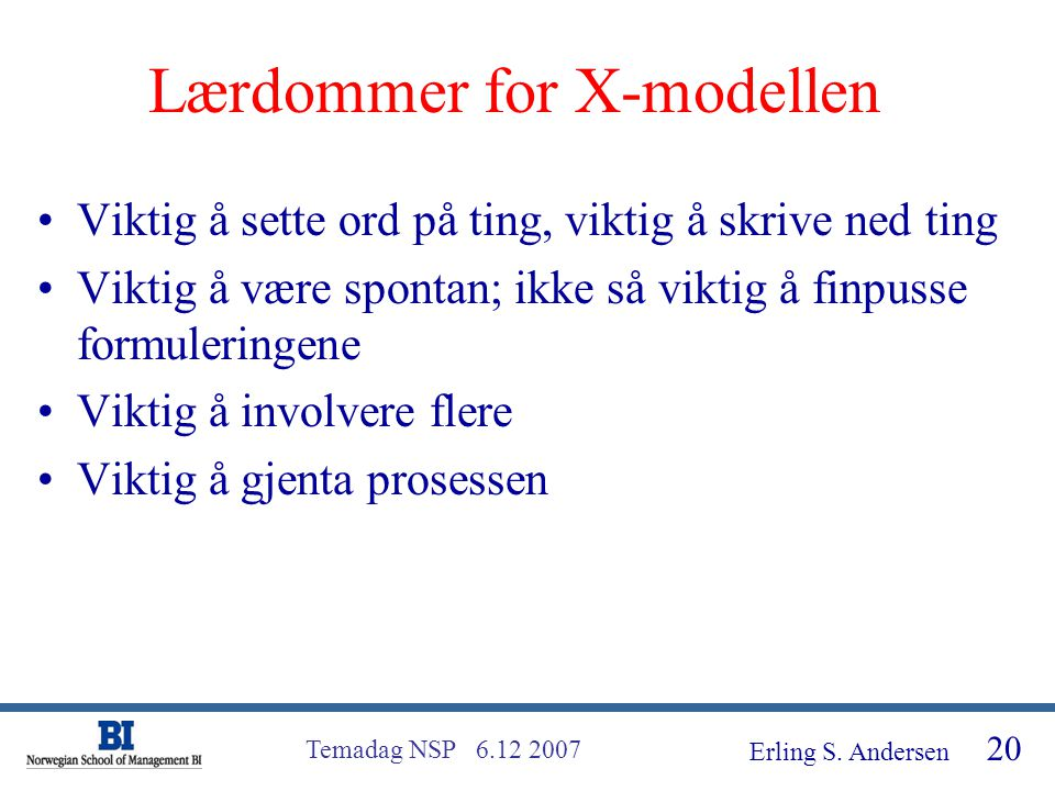 Lærdommer for X-modellen
