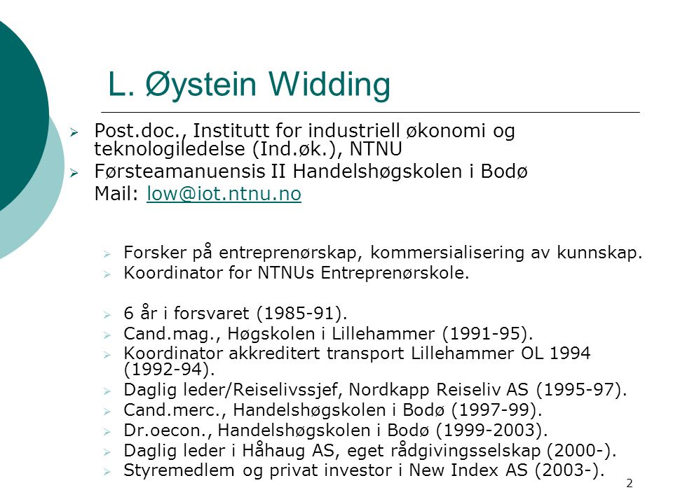L. Øystein Widding Post.doc., Institutt for industriell økonomi og teknologiledelse (Ind.øk.), NTNU.