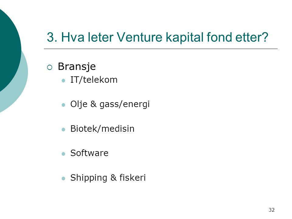3. Hva leter Venture kapital fond etter