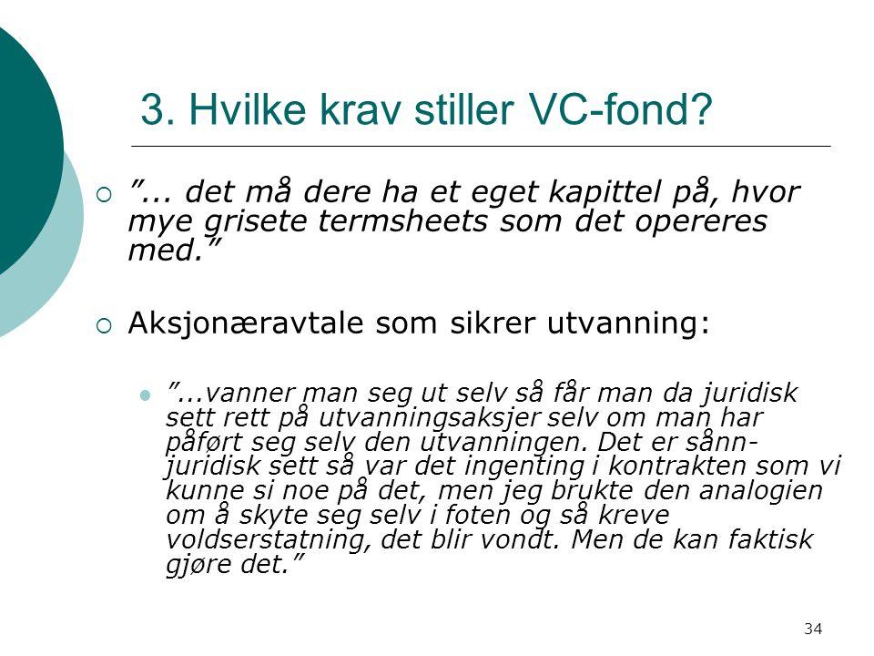 3. Hvilke krav stiller VC-fond