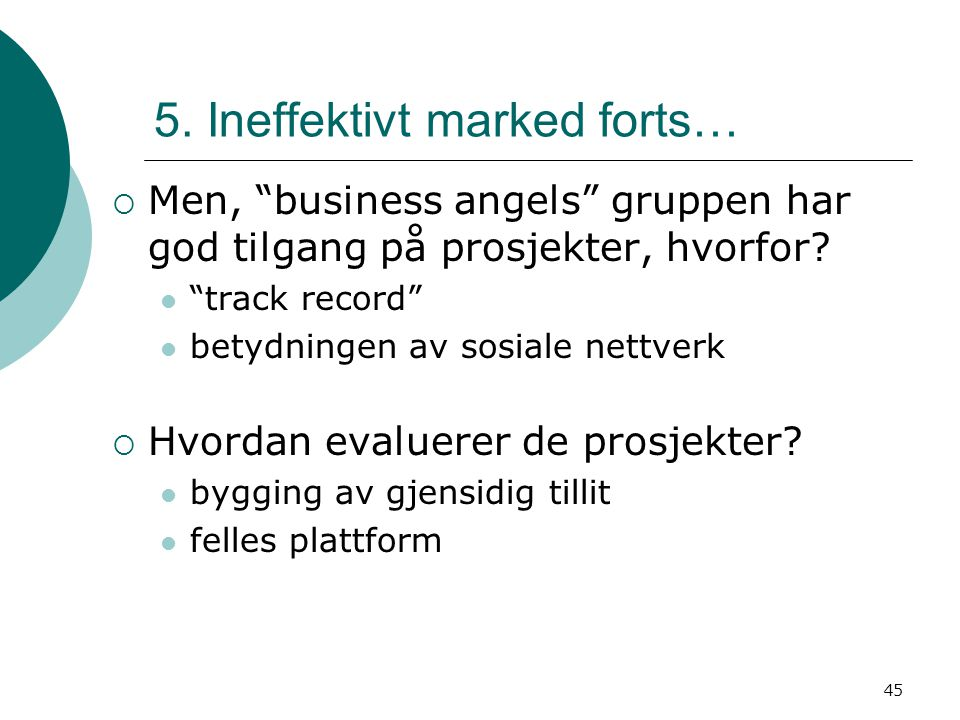5. Ineffektivt marked forts…