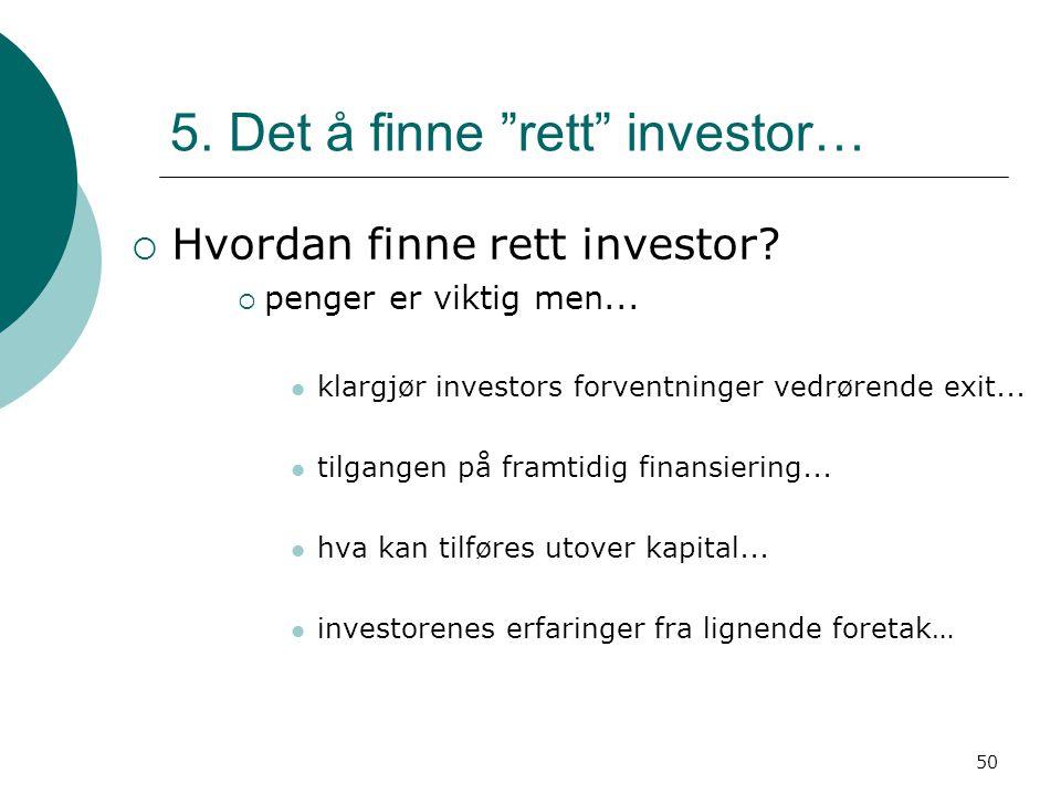 5. Det å finne rett investor…
