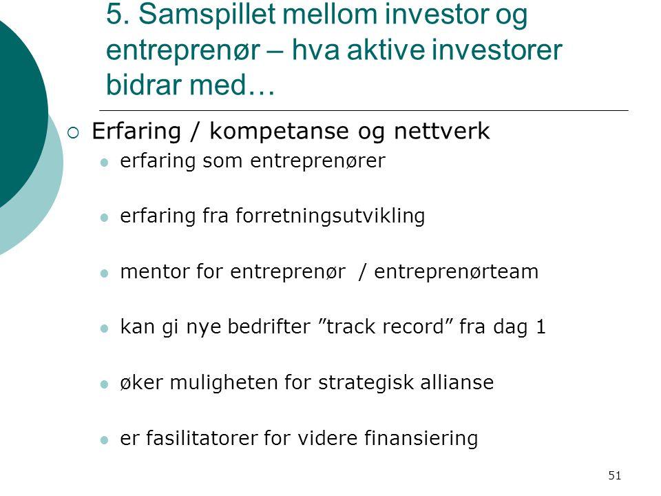5. Samspillet mellom investor og entreprenør – hva aktive investorer bidrar med…
