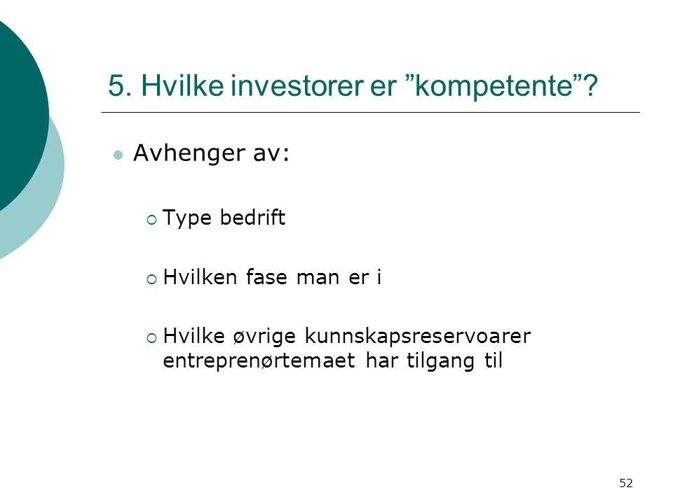 5. Hvilke investorer er kompetente