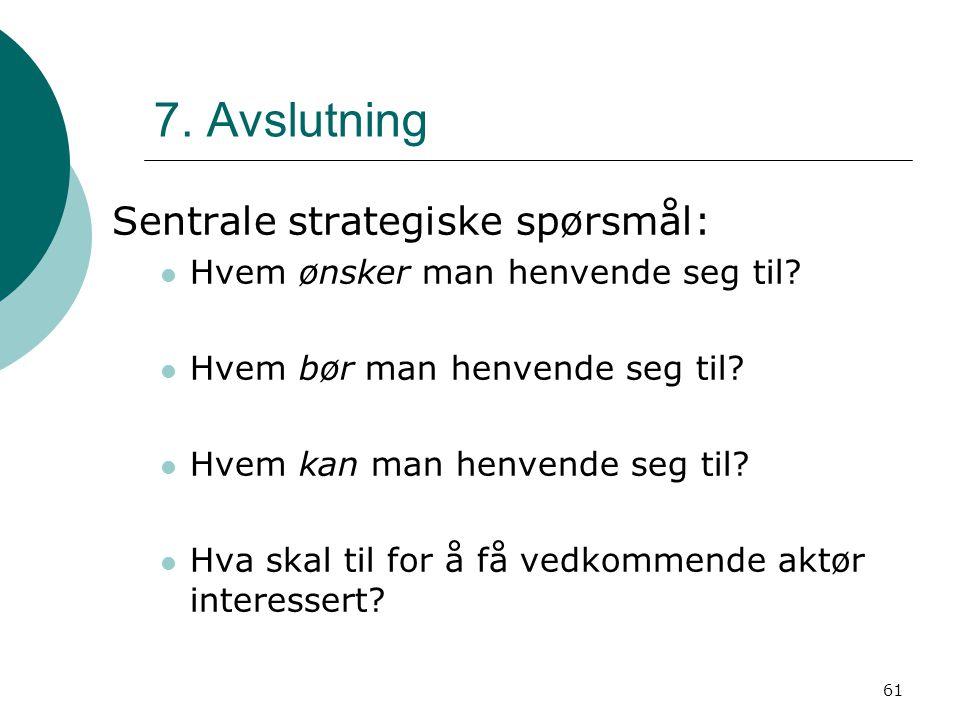 7. Avslutning Sentrale strategiske spørsmål: