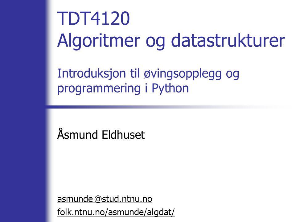 Åsmund Eldhuset asmunde stud.ntnu.no folk.ntnu.no/asmunde/algdat/