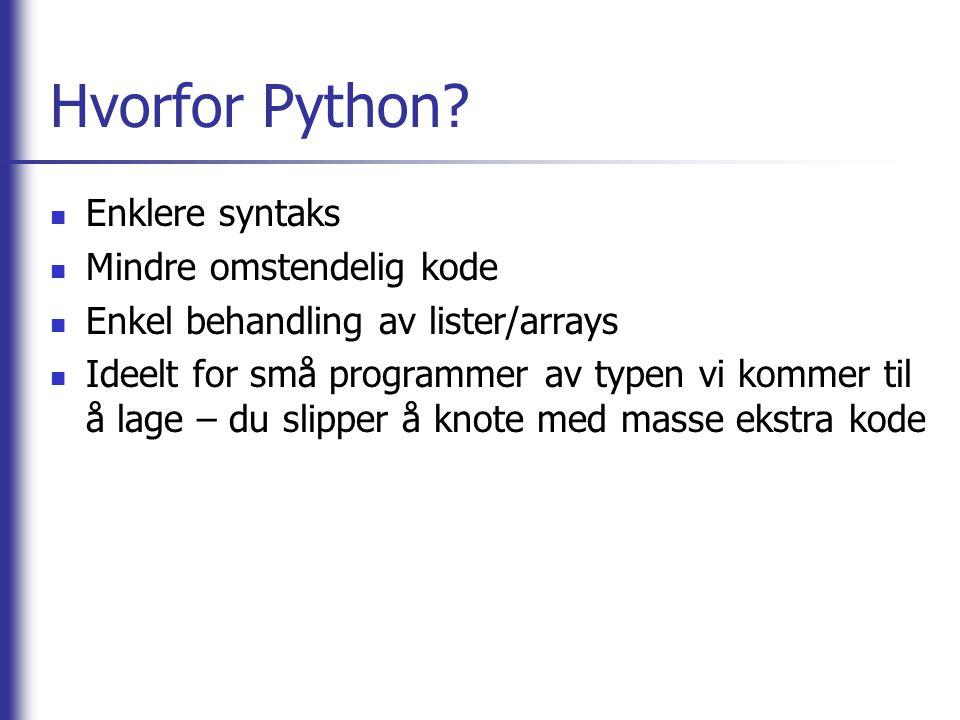 Hvorfor Python Enklere syntaks Mindre omstendelig kode