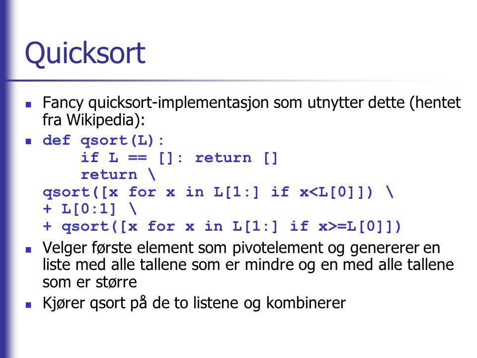 Quicksort Fancy quicksort-implementasjon som utnytter dette (hentet fra Wikipedia):