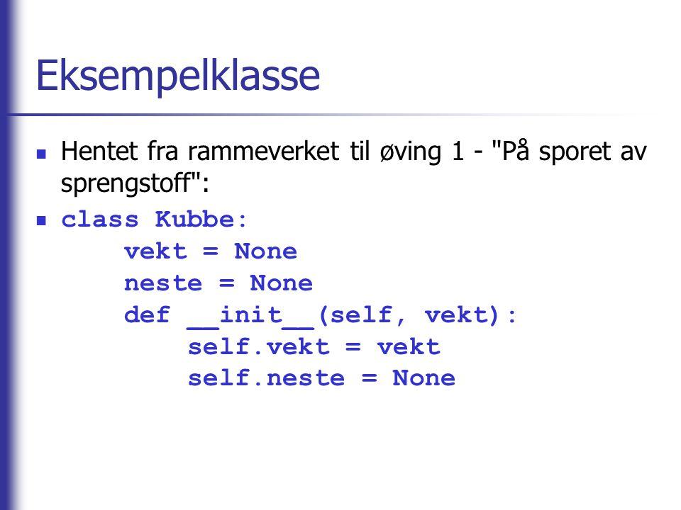 Eksempelklasse Hentet fra rammeverket til øving 1 - På sporet av sprengstoff :