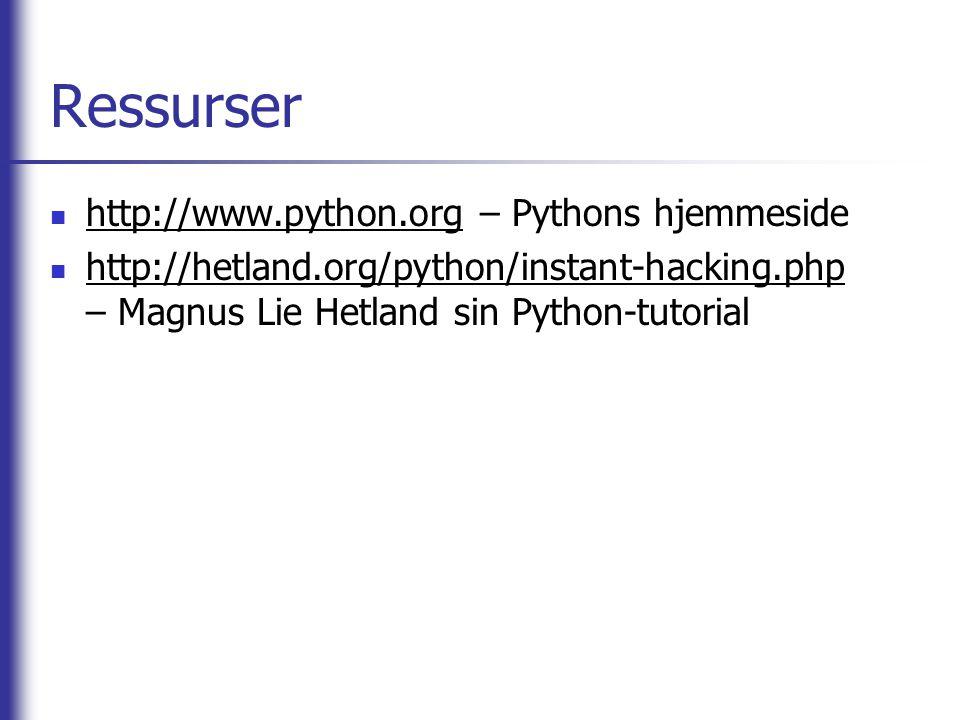 Ressurser http://www.python.org – Pythons hjemmeside