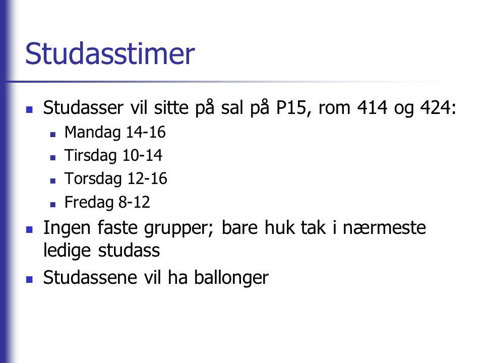 Studasstimer Studasser vil sitte på sal på P15, rom 414 og 424: