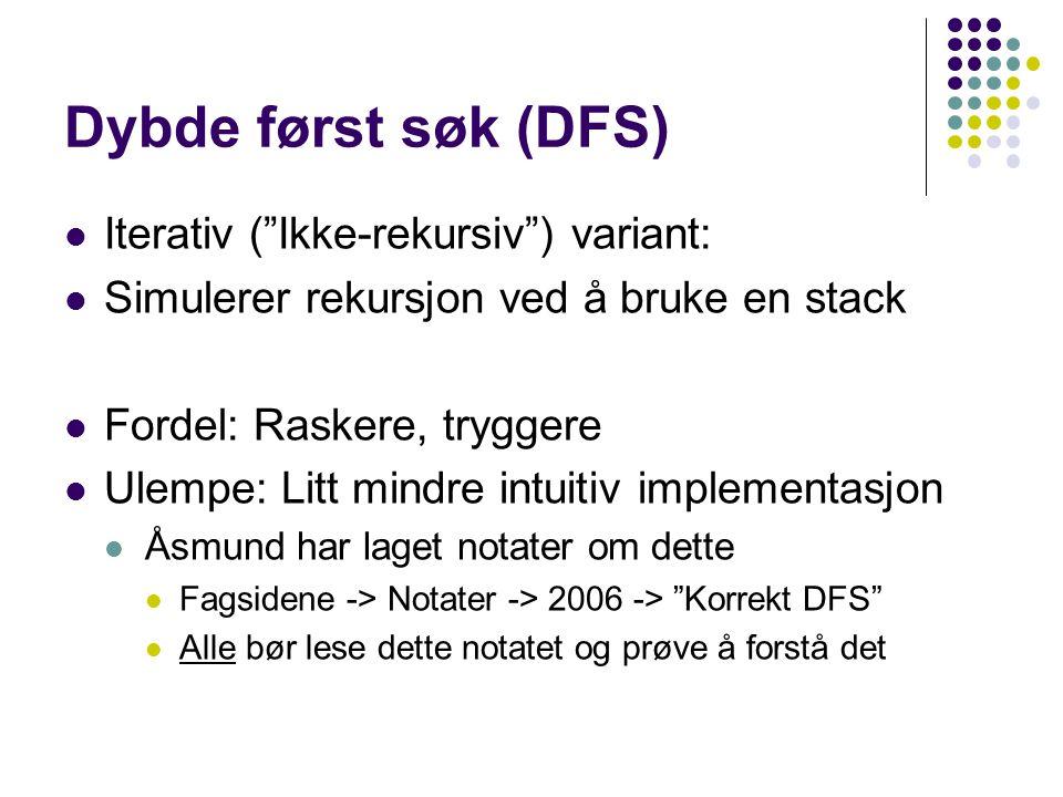 Dybde først søk (DFS) Iterativ ( Ikke-rekursiv ) variant: