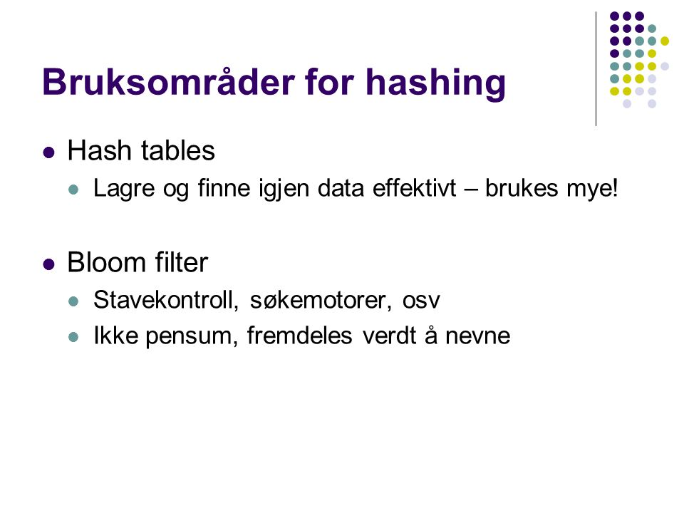 Bruksområder for hashing