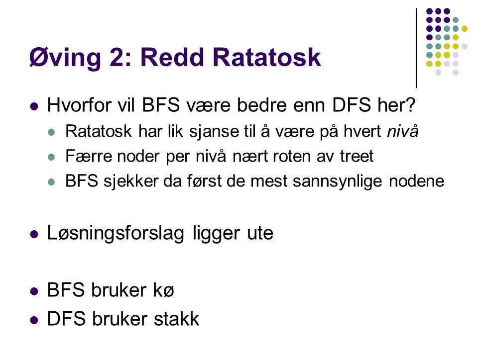 Øving 2: Redd Ratatosk Hvorfor vil BFS være bedre enn DFS her