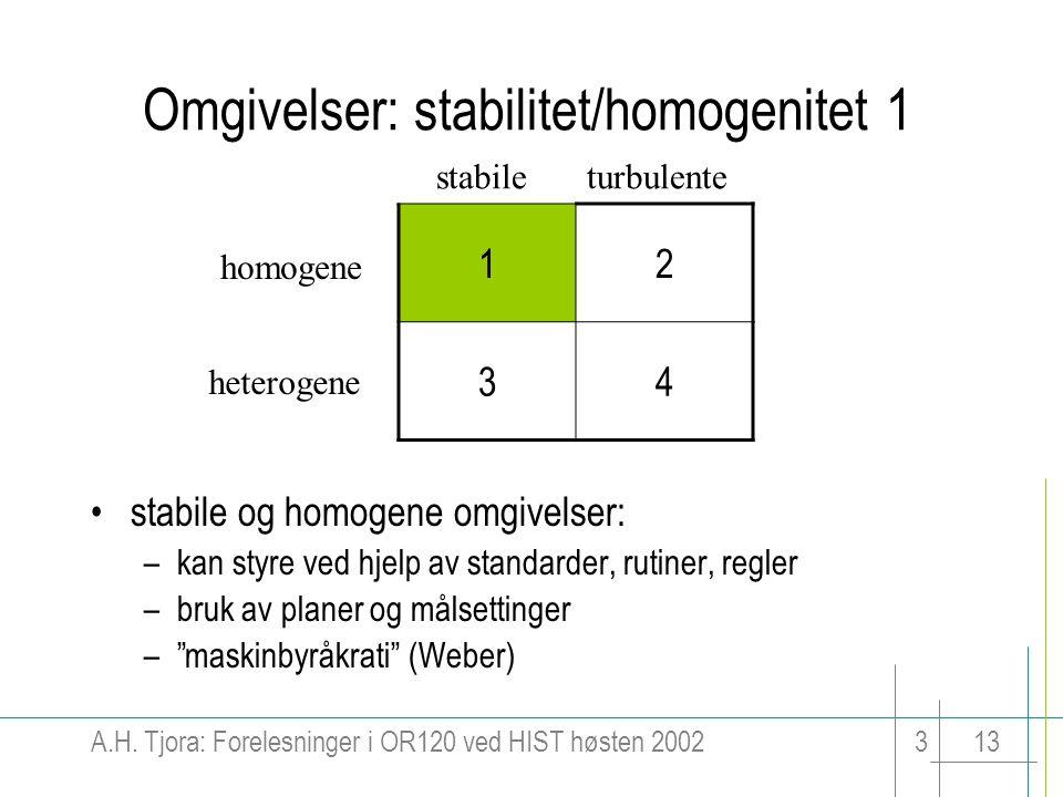 Omgivelser: stabilitet/homogenitet 1