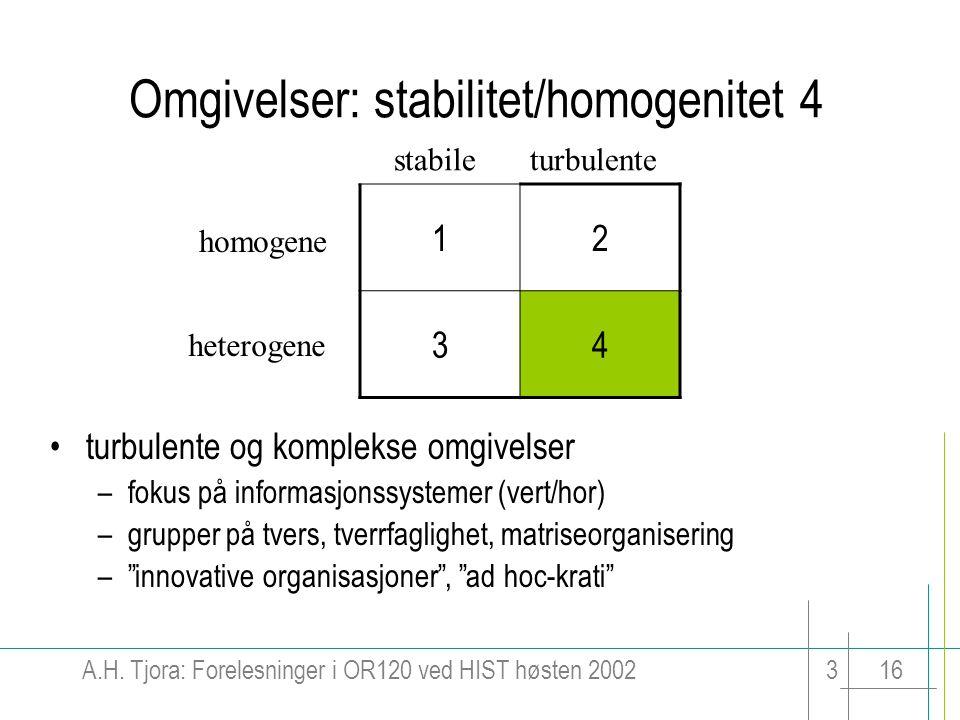 Omgivelser: stabilitet/homogenitet 4