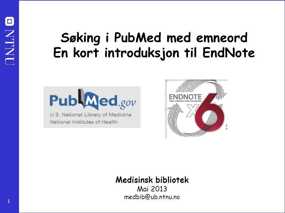 Søking i PubMed med emneord En kort introduksjon til EndNote