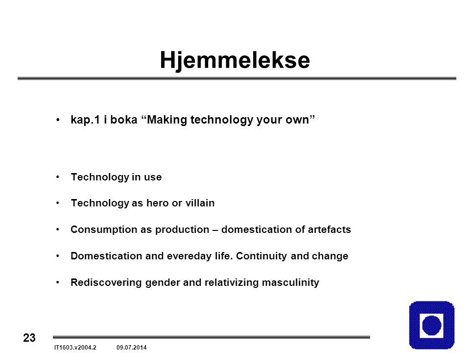Hjemmelekse kap.1 i boka Making technology your own