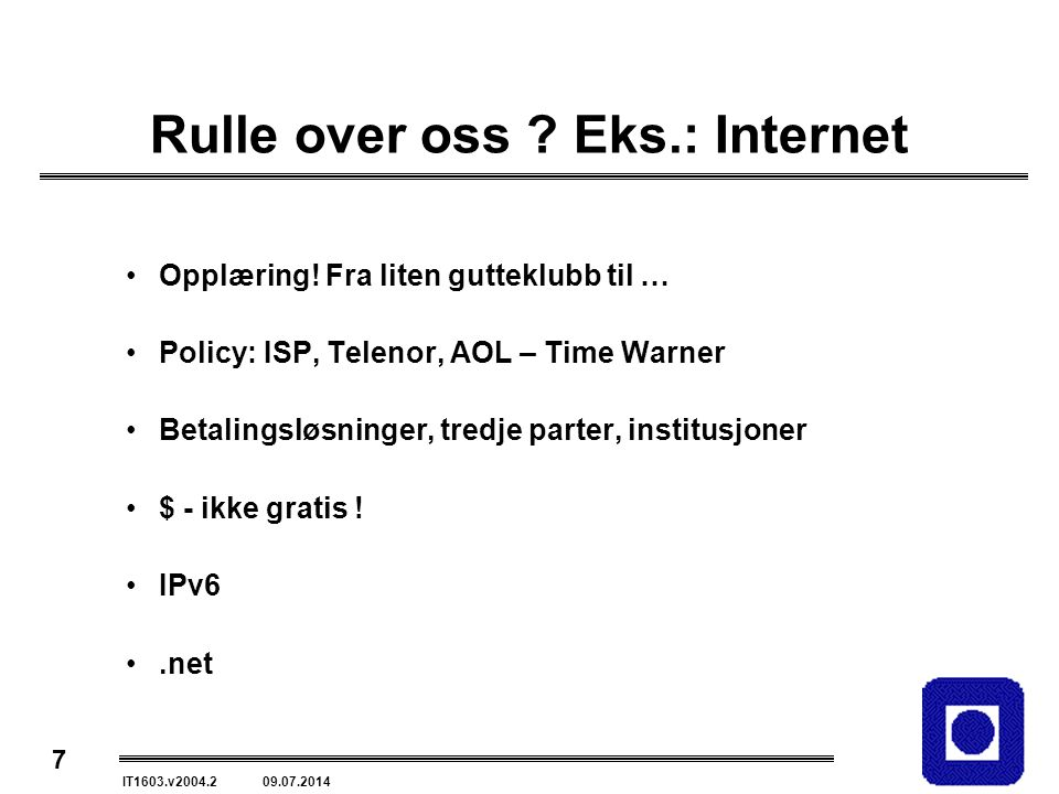 Rulle over oss Eks.: Internet
