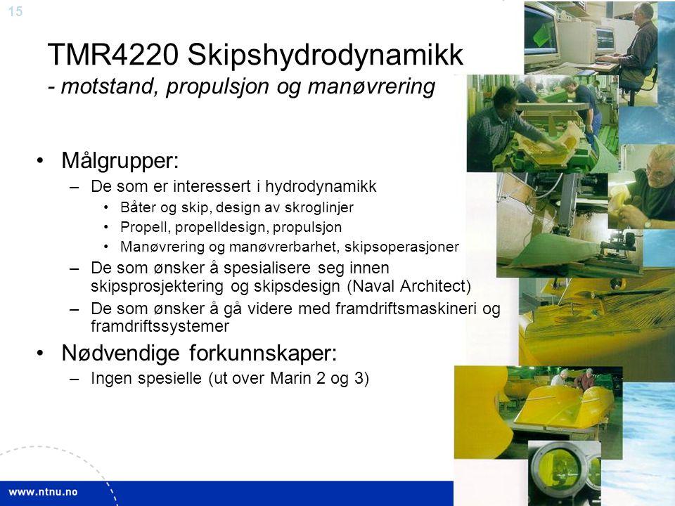 TMR4220 Skipshydrodynamikk - motstand, propulsjon og manøvrering