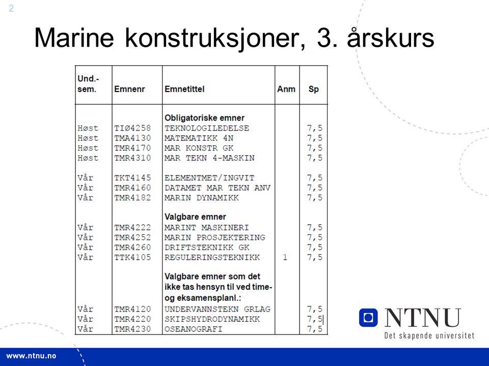 Marine konstruksjoner, 3. årskurs