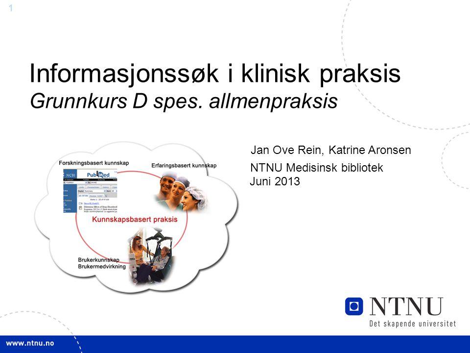 Jan Ove Rein, Katrine Aronsen NTNU Medisinsk bibliotek Juni 2013