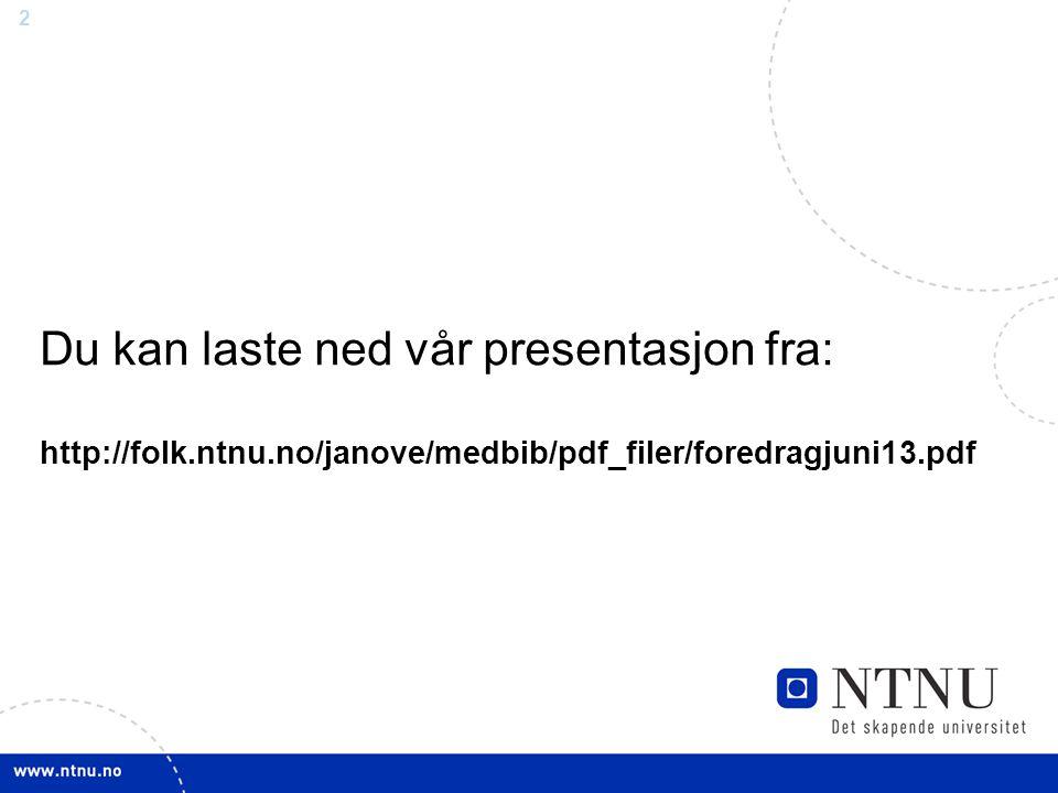 Du kan laste ned vår presentasjon fra: