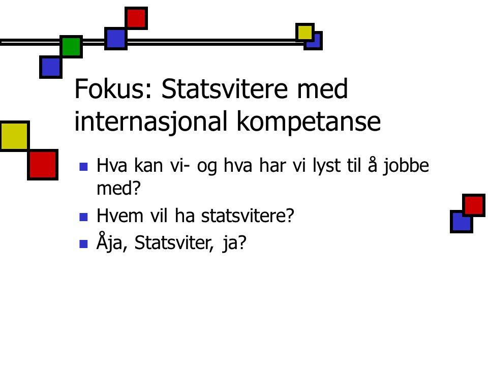 Fokus: Statsvitere med internasjonal kompetanse