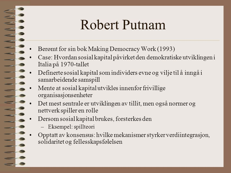Robert Putnam Berømt for sin bok Making Democracy Work (1993)