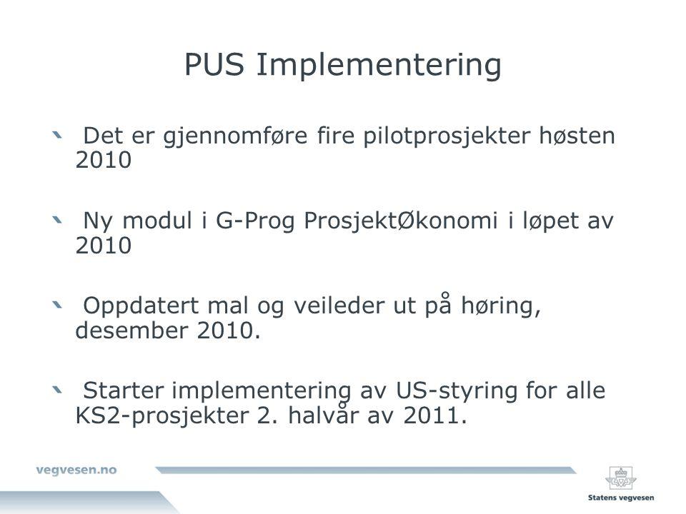PUS Implementering Det er gjennomføre fire pilotprosjekter høsten 2010