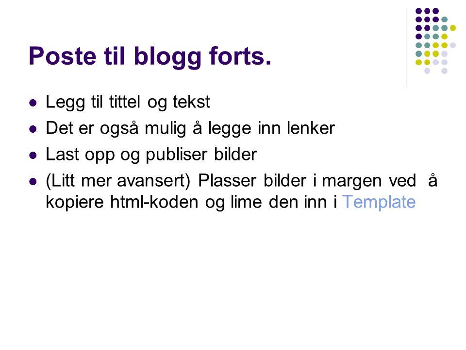 Poste til blogg forts. Legg til tittel og tekst