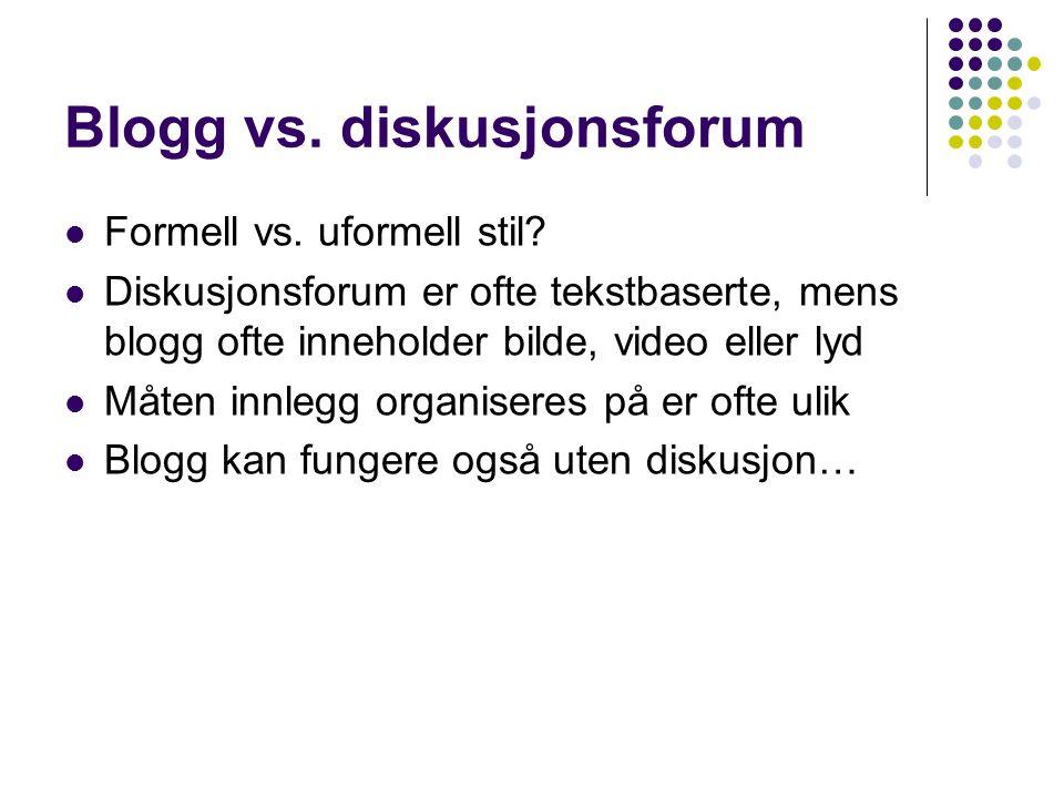 Blogg vs. diskusjonsforum