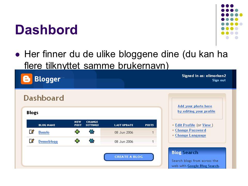Dashbord Her finner du de ulike bloggene dine (du kan ha flere tilknyttet samme brukernavn)