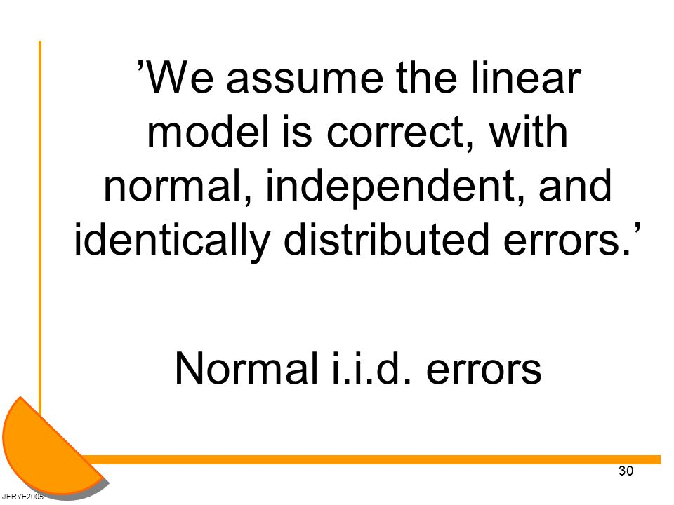 'We assume the linear model is correct, with normal, independent, and identically distributed errors.'