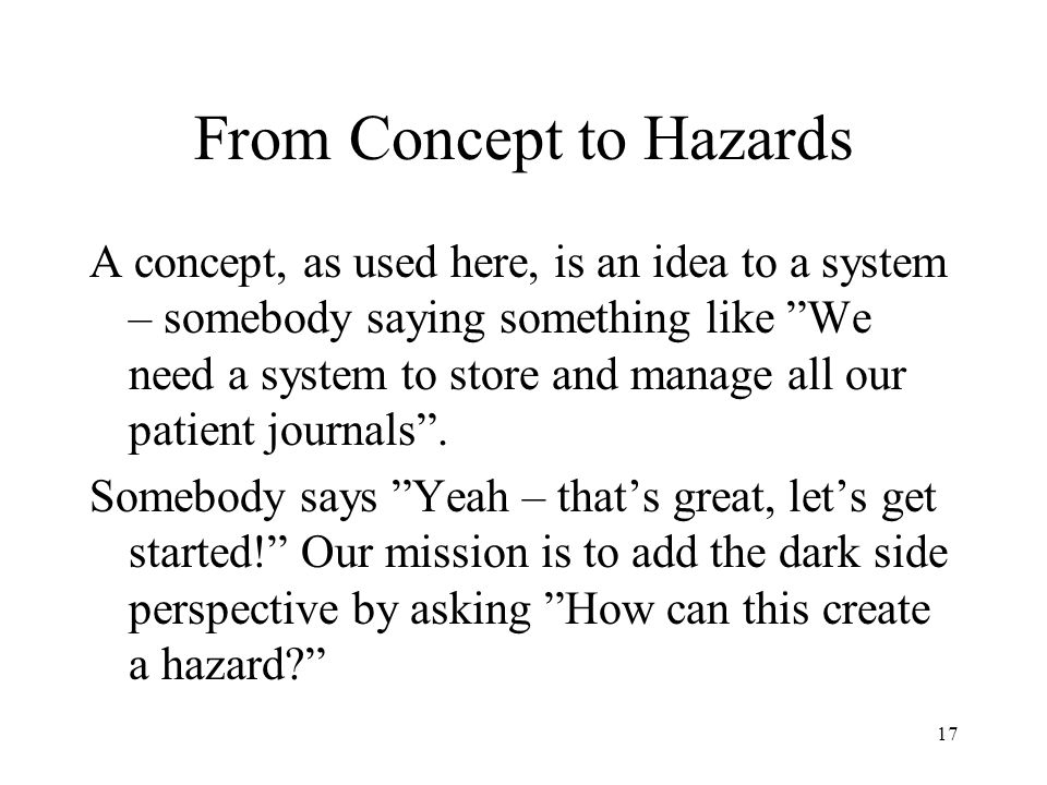 From Concept to Hazards