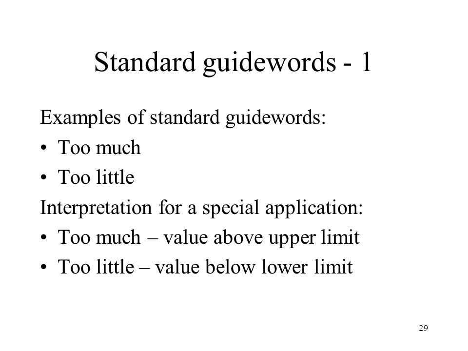 Standard guidewords - 1 Examples of standard guidewords: Too much