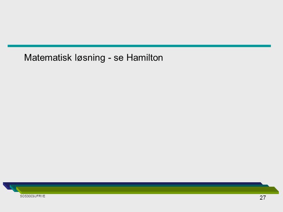 Matematisk løsning - se Hamilton