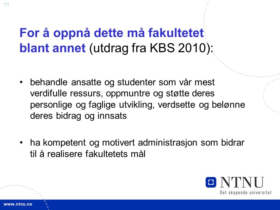 For å oppnå dette må fakultetet blant annet (utdrag fra KBS 2010):