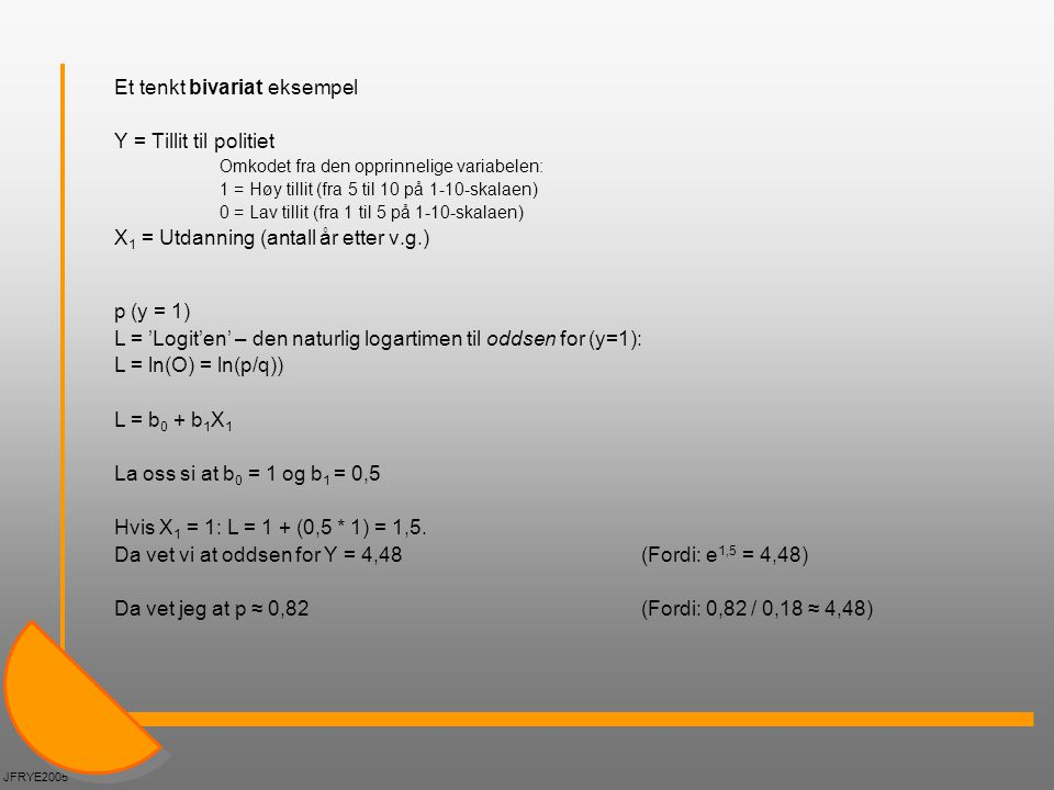 Et tenkt bivariat eksempel Y = Tillit til politiet