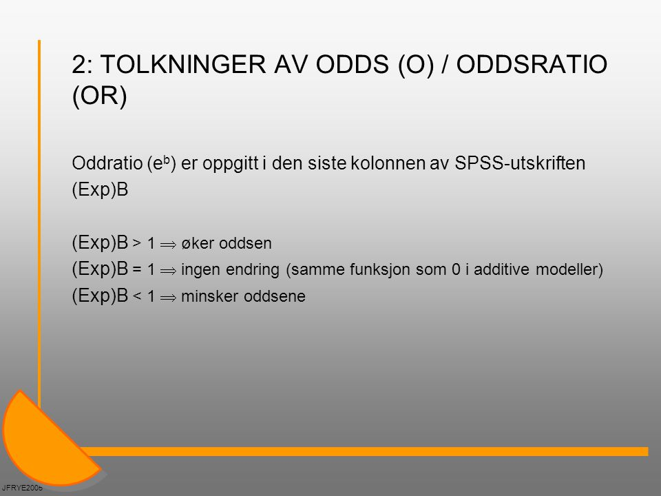 2: TOLKNINGER AV ODDS (O) / ODDSRATIO (OR)
