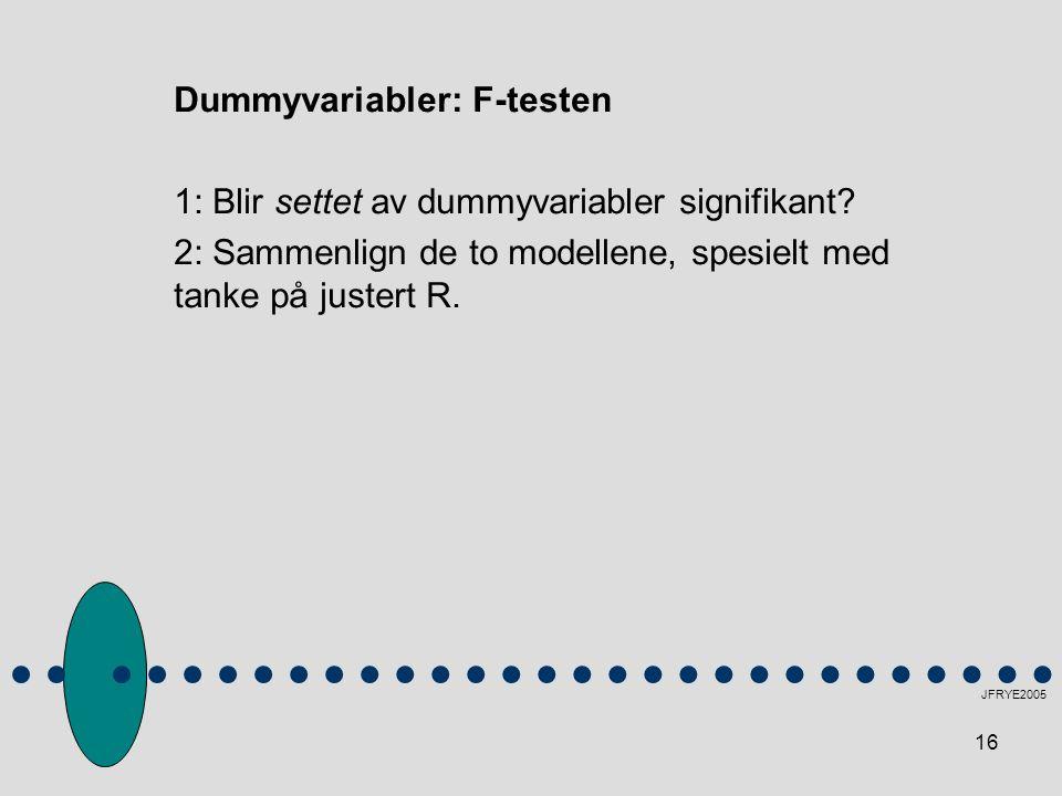 Dummyvariabler: F-testen 1: Blir settet av dummyvariabler signifikant