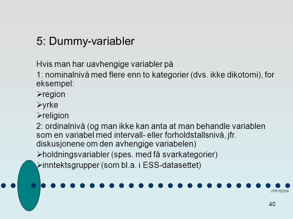 5: Dummy-variabler Hvis man har uavhengige variabler på