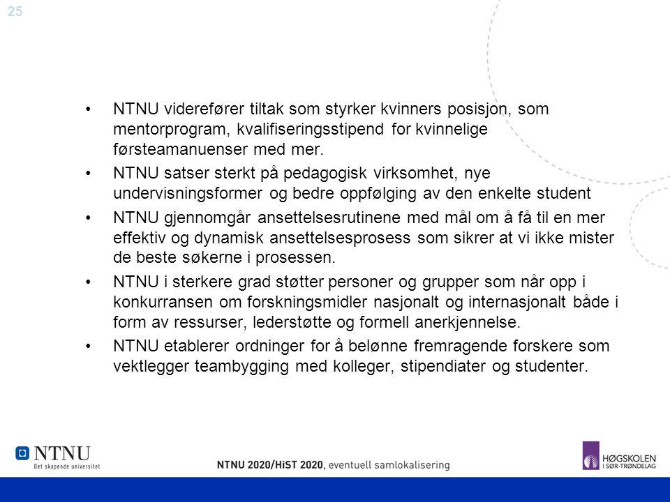 NTNU viderefører tiltak som styrker kvinners posisjon, som mentorprogram, kvalifiseringsstipend for kvinnelige førsteamanuenser med mer.