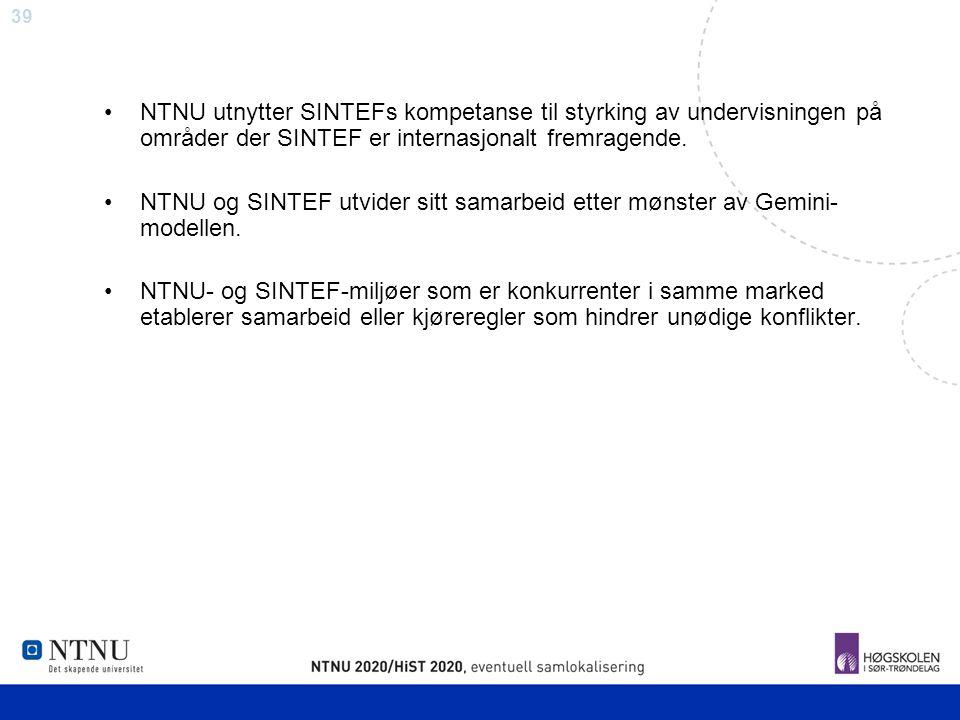 NTNU utnytter SINTEFs kompetanse til styrking av undervisningen på områder der SINTEF er internasjonalt fremragende.